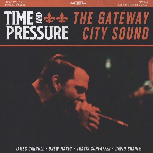 Time and Pressure - 'The Gateway City Sound'.