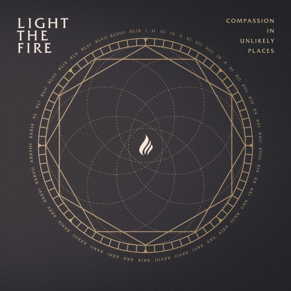 Light The Fire - 'Compassion In Unlikely Places'