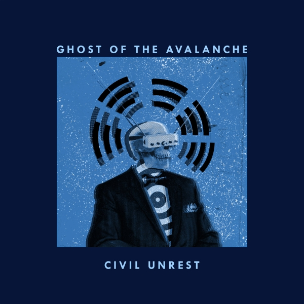 Ghost Of The Avalanche Civil Unrest