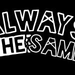 Always The Same
