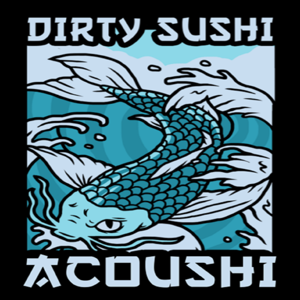 Acoushi Dirty Sushi Records