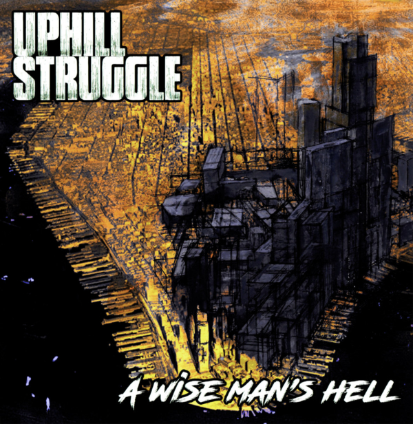 Uphill Struggle A Wise Man's Hell