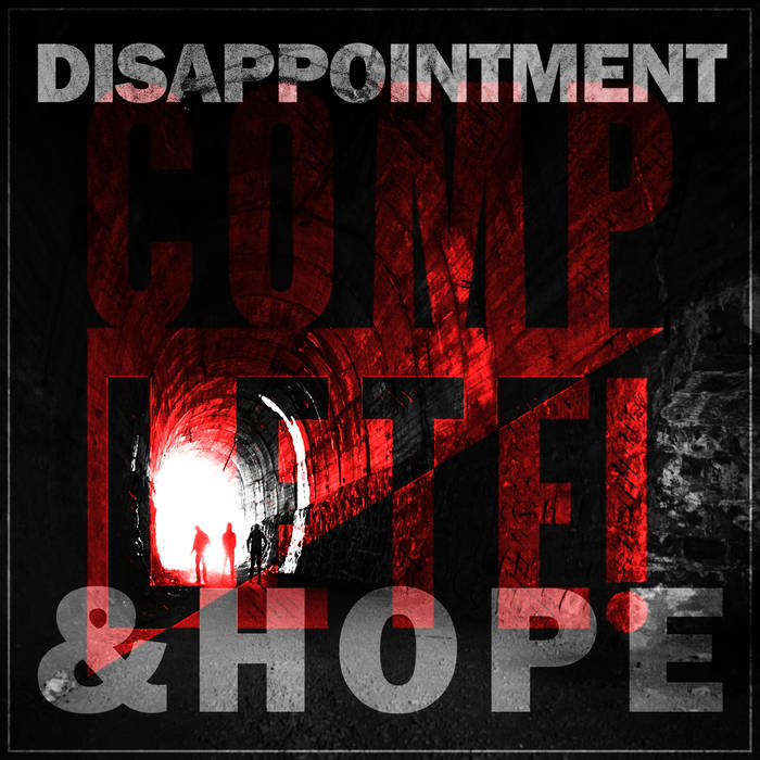 Complete! - Disappointment and Hope
