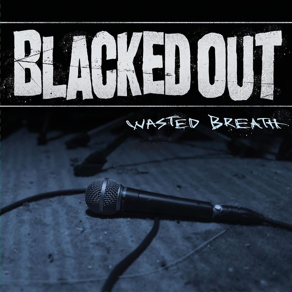 Blacked Out Wasted Breath
