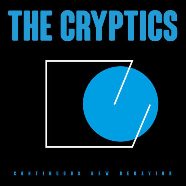 The Cryptics - 'Continuous New Behavior'.