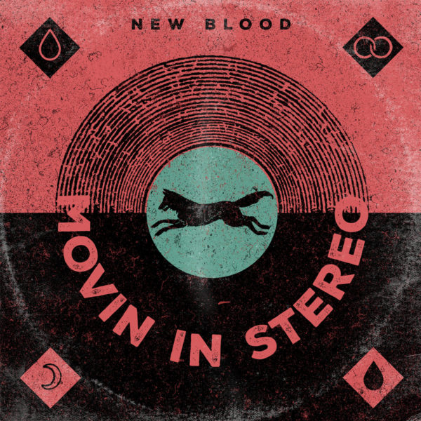 Movin In Stereo New Blood