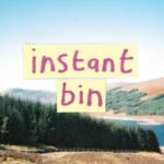 Instant Bin