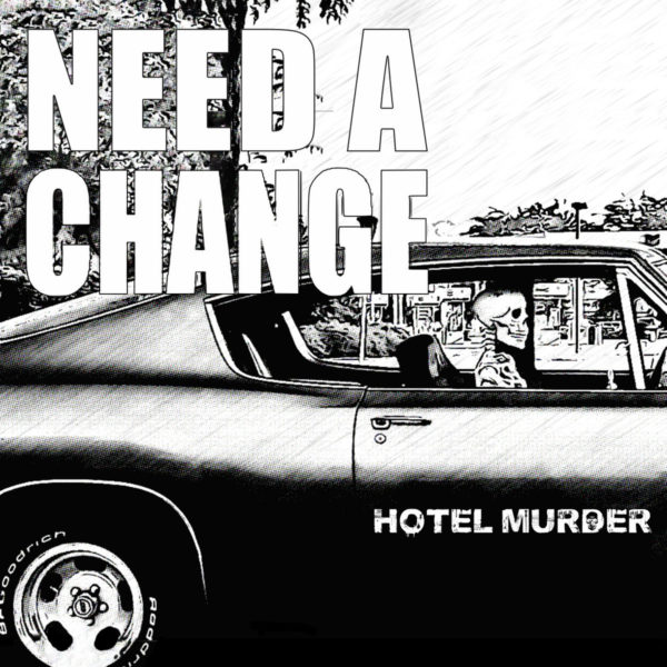 Hotel Murder and The 'Need A Change' Single