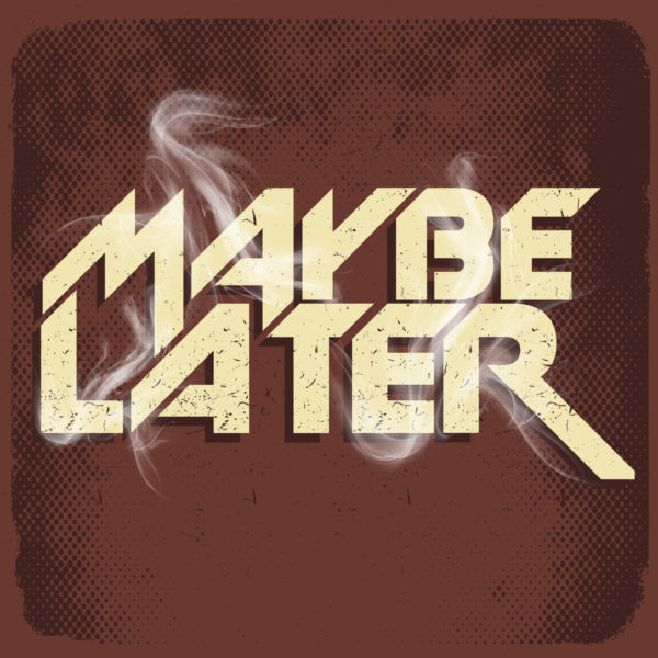 Maybe Later - The Debut EP