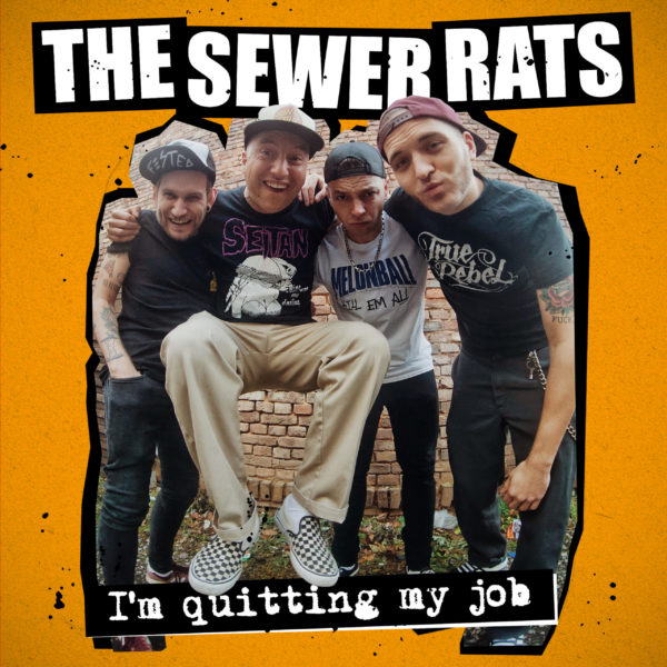Early Stream: The Sewer Rats - 'I'm Quitting My Job' (Single)