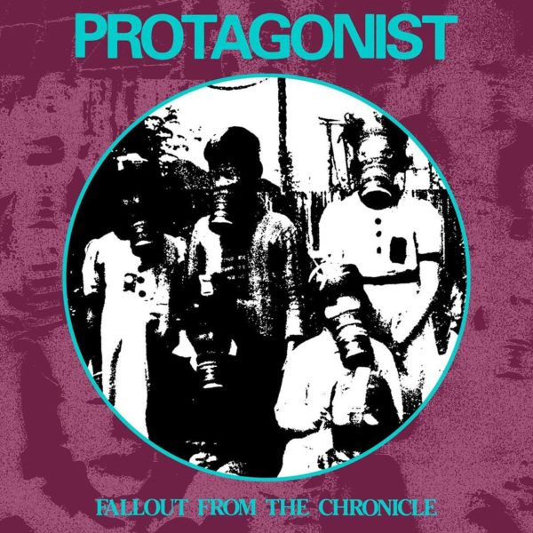 Protagonist - 'Fallout From The Chronicle'