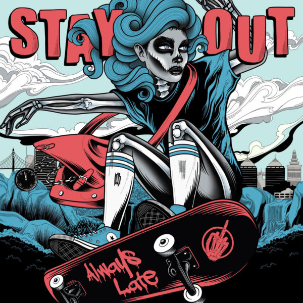 Stay Out - Always Late
