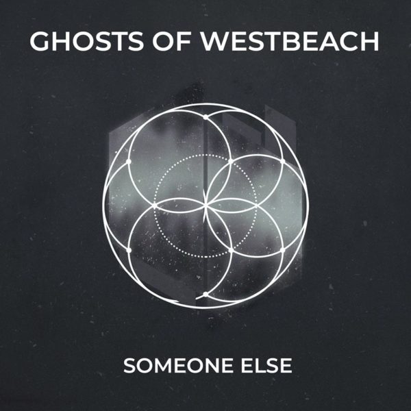 Ghosts of Westbeach - 'Someone Else'