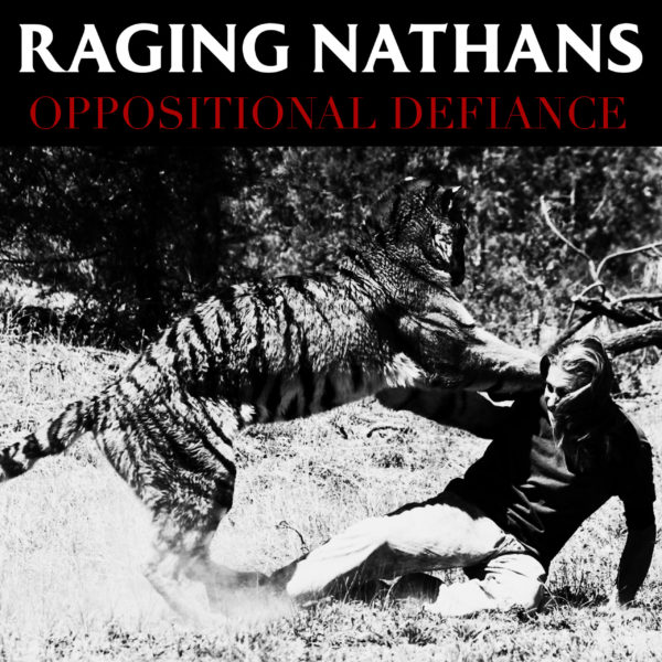 The Raging Nathans and 'Oppositional Defiance'