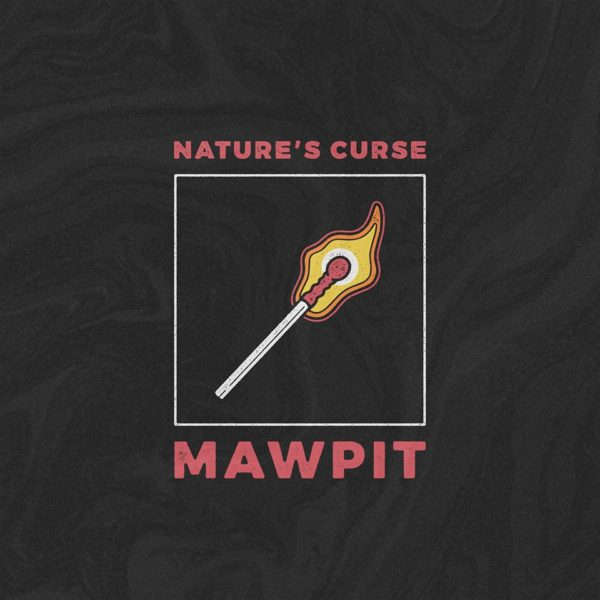 Mawpit Tell Us Of 'Natures Curse'