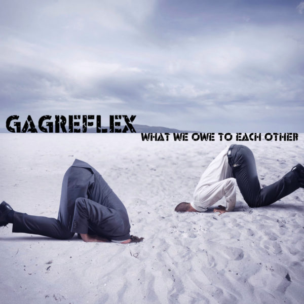 GagReflex - 'What We Owe To Eachother'