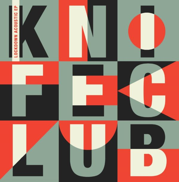 Knife Club and The 'Lockdown Acoustic' EP