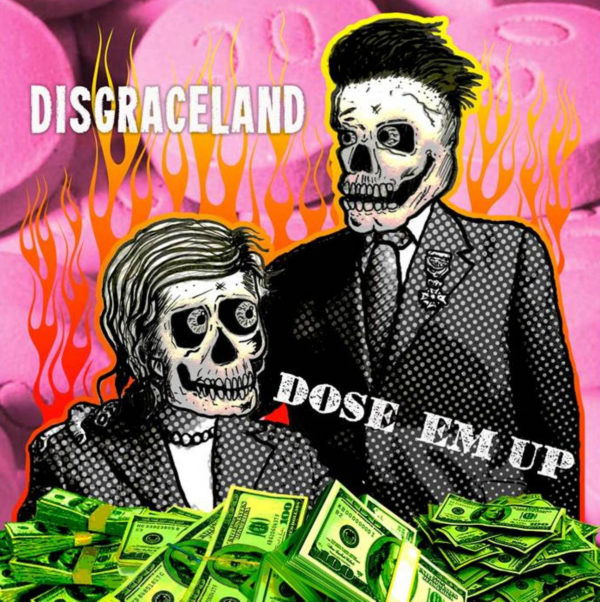 Disgraceland and 'Dose Em' Up'