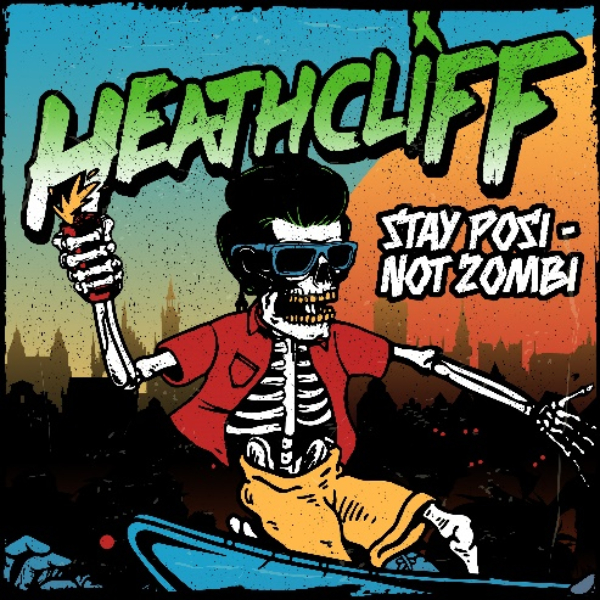 Heathcliff and 'Stay Posi - Not Zombi'