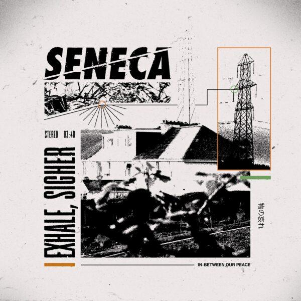 SENECA and 'Exhale, Sigher'