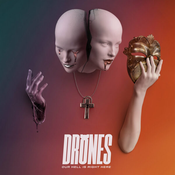 Drones - 'Our Hell Is Right Here'