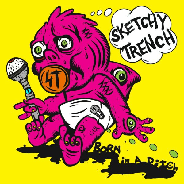 Sketchy Trench and 'Born In A Ditch'