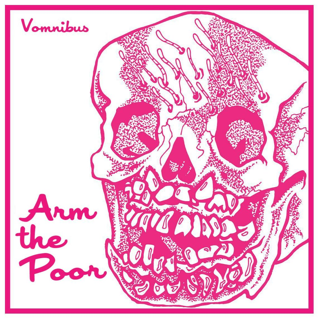 Arm The Poor and 'Vomnibus'