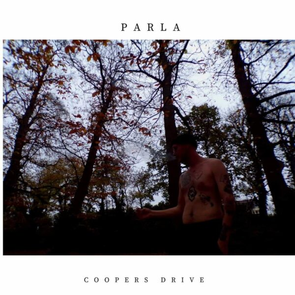 Parla - 'Coopers Drive'