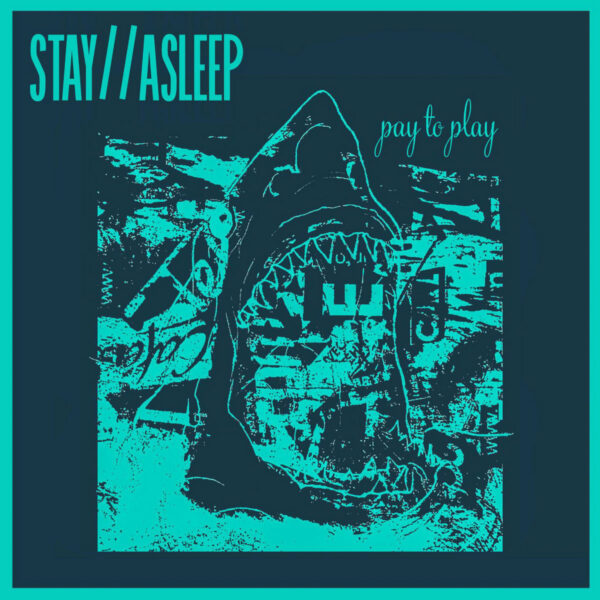 Stay // Asleep and 'Pay To Play'