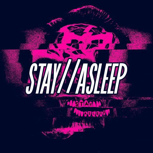 Stay // Asleep