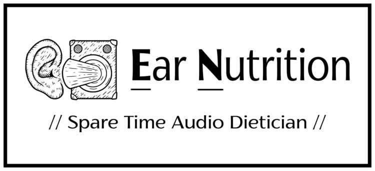 Ear Nutrition - // Spare Time Audio Dietician //