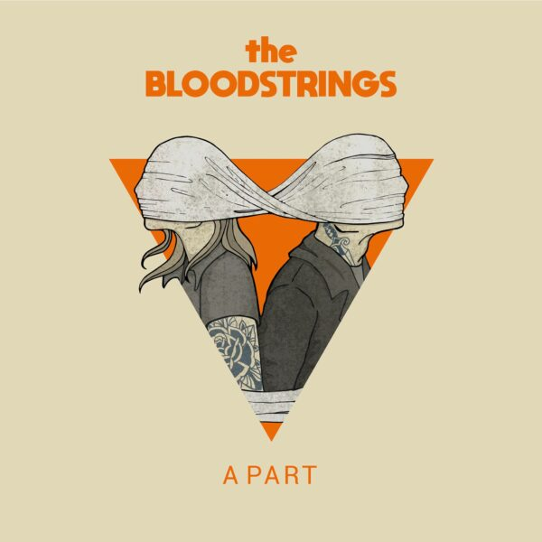 The Bloodstrings and The 'A Part' EP