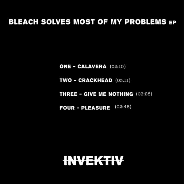 INVEKTIV and 'Bleach Solves Most Of My Problems'