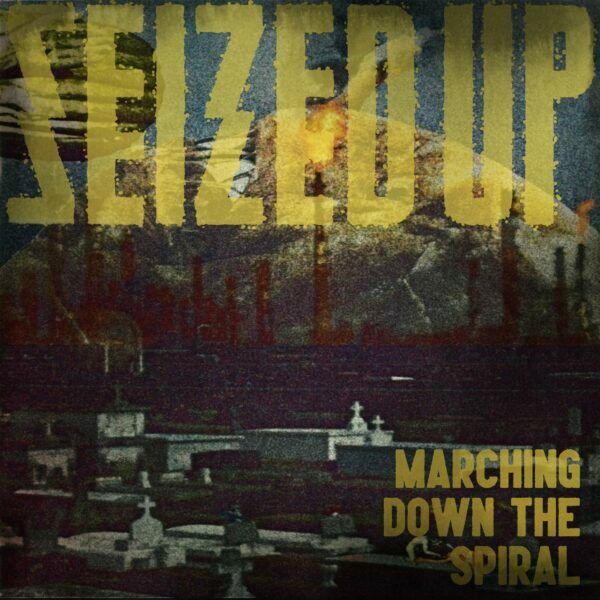 Seized Up and 'Marching Down The Spiral'