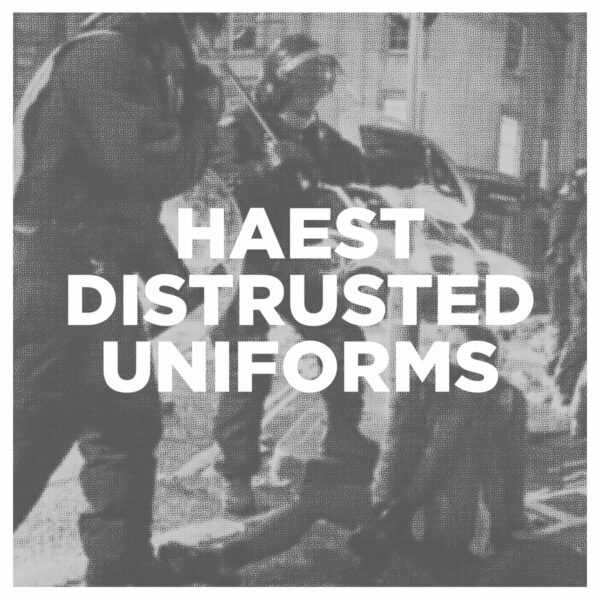 Haest and 'Distrusted Uniforms'