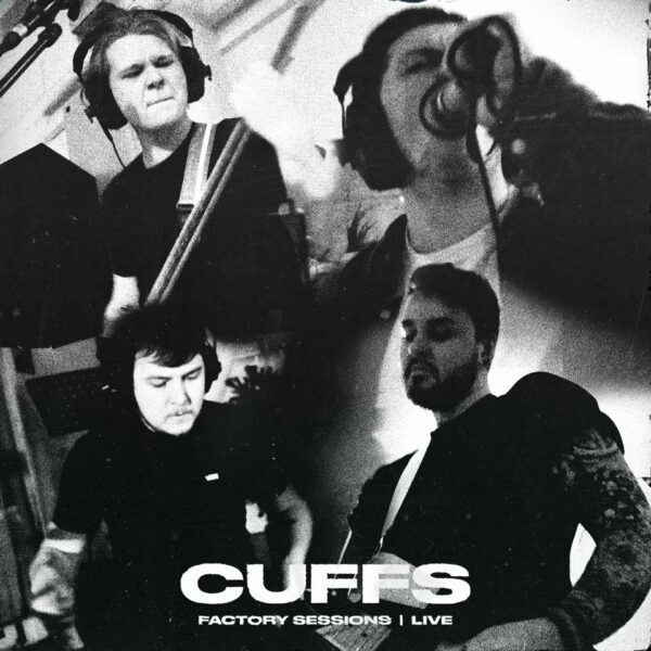 Cuffs and Their 'Factory Sessions'