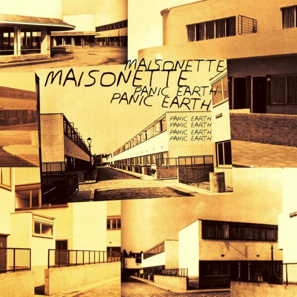 Maisonette and 'Panic Earth'