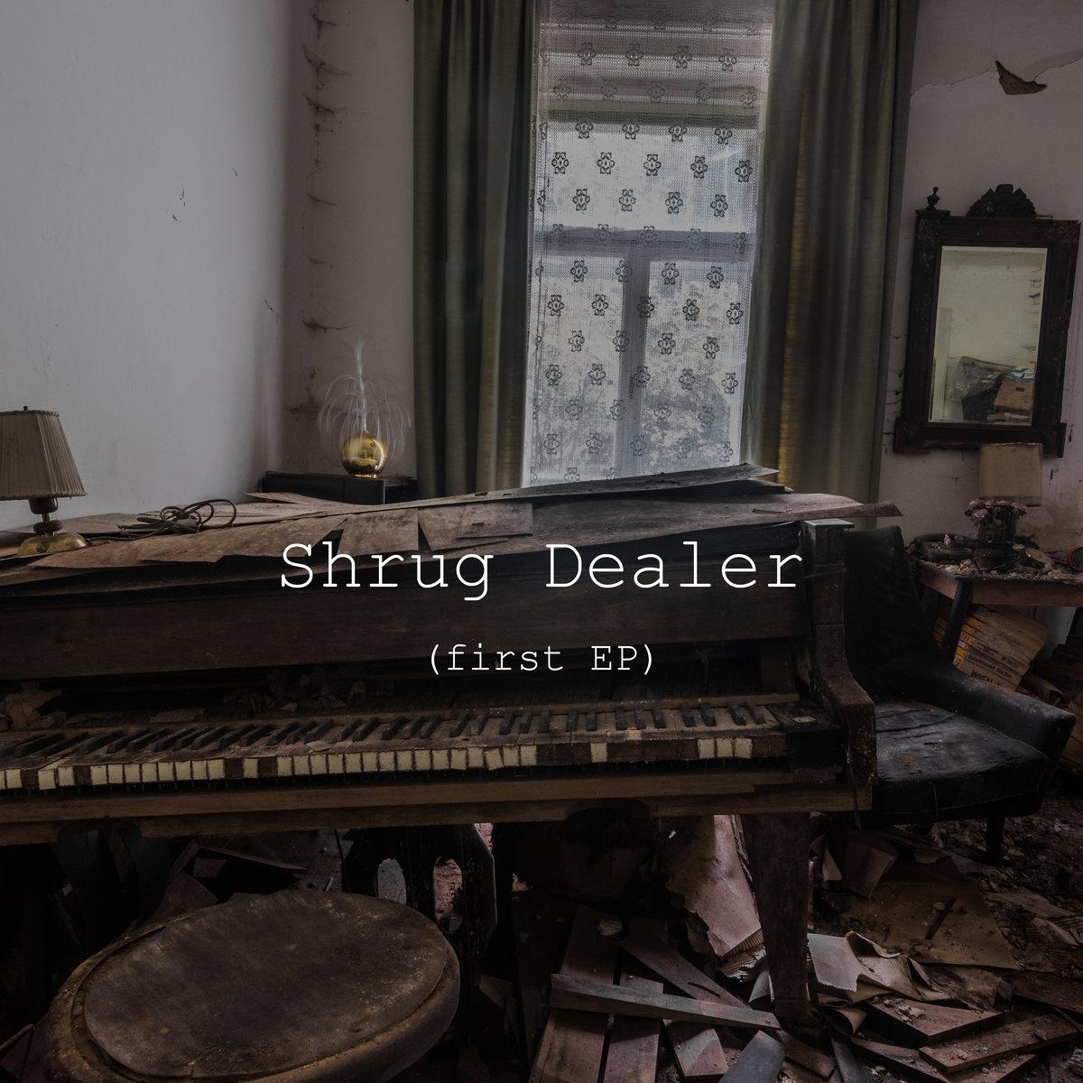 Shrug Dealer (first EP)