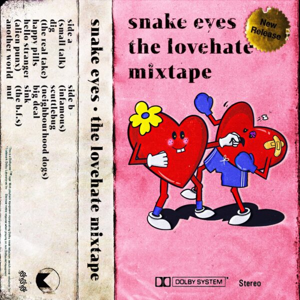 snake eyes and 'the lovehate mixtape (side a)'